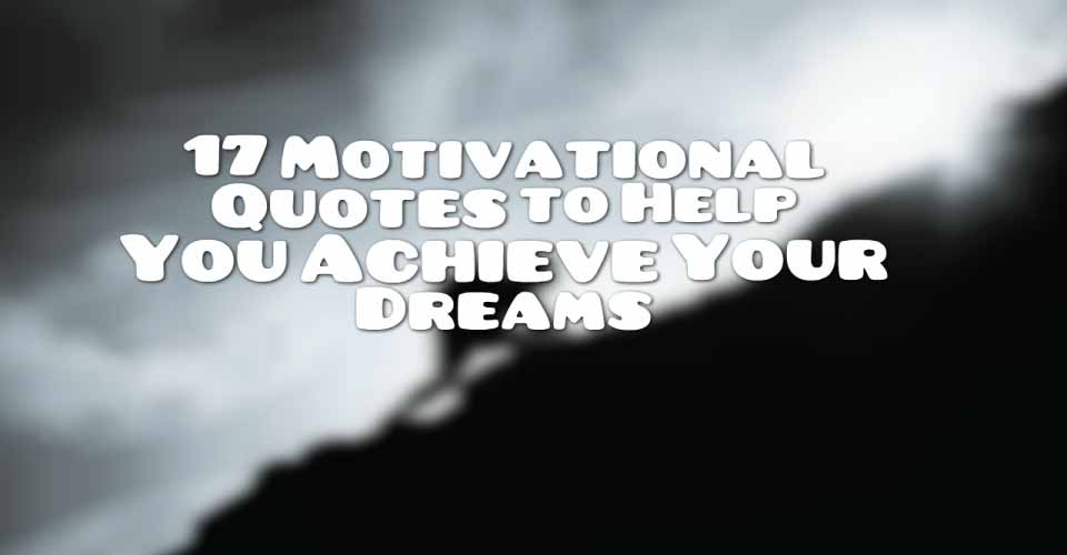 100 motivational quotes about achieving your dreams 2019
